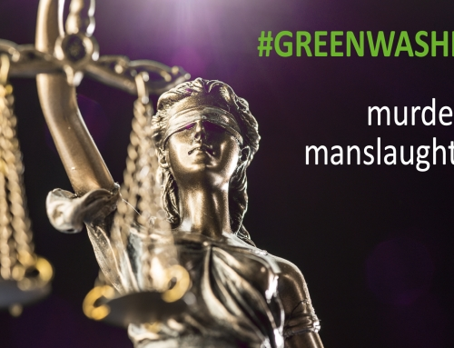 #GREENWASHING – murder or manslaughter?